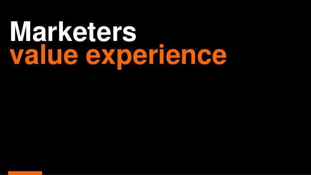 Marketers value experience