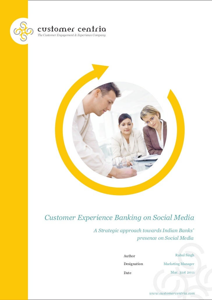 customer centriaThe Customer Engagement & Experience Company    Customer Experience Banking on Social Media               ...