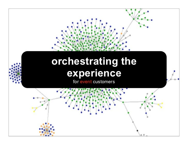 orchestrating the   experience    for event customers
