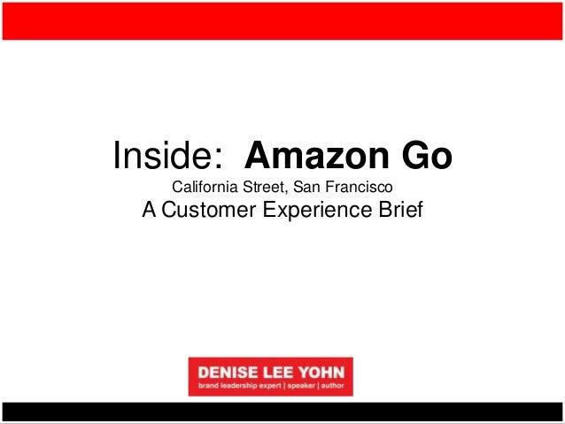 Inside: Amazon Go California Street, San Francisco A Customer Experience Brief
