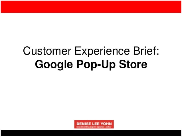 Customer Experience Brief: Google Pop-Up Store