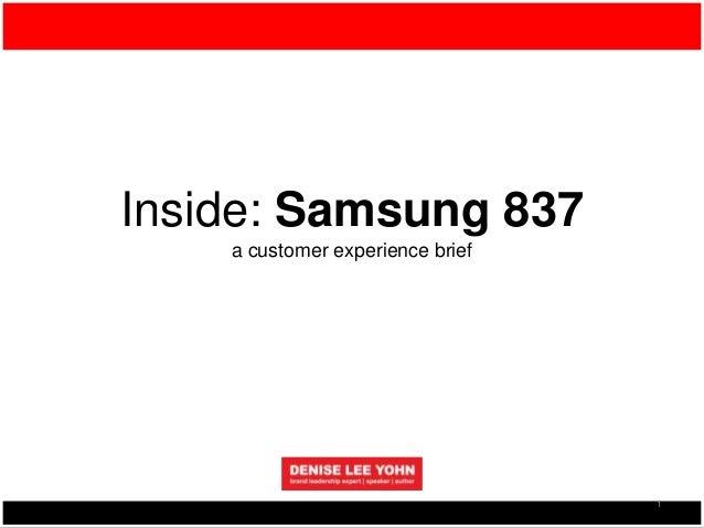 Inside: Samsung 837 a customer experience brief 1
