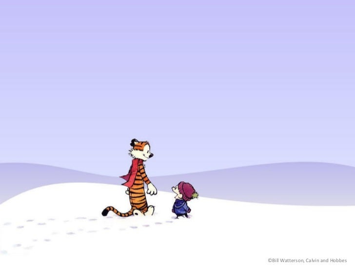©Bill Watterson, Calvin and Hobbes