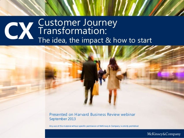 Customer Journey Transformation: The idea, the impact & how to start Any use of this material without specific permission ...