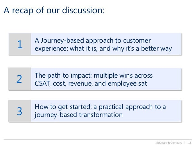 McKinsey & Company   18 A recap of our discussion: 1 A Journey-based approach to customer experience: what it is, and why ...