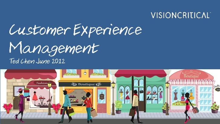 Customer ExperienceManagementTed Chen June 2012