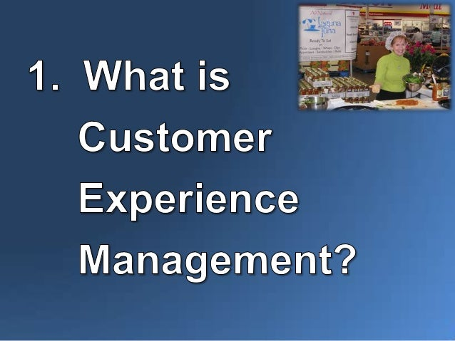 : How well do experiences meet Customers' needs? : How easy is it for Customers to do what they want to do? : How do Custo...