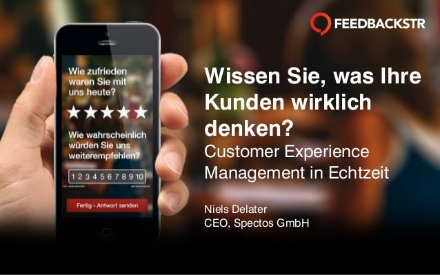 Feedbackstr - Simple Enterprise Feedback Management. All rights reserved Spectos GmbH 2001-2015. Wissen Sie, was Ihre Kund...