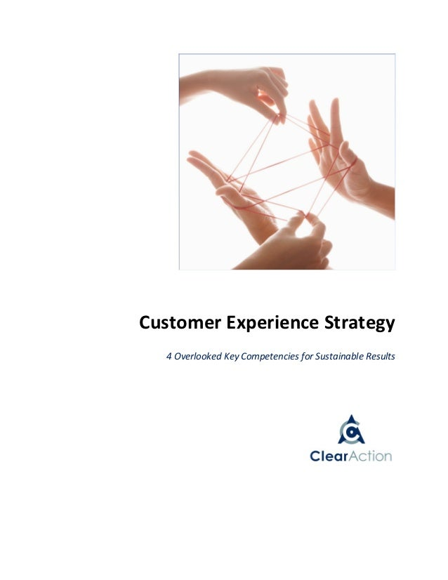 Customer Experience Strategy  4 Overlooked Key Competencies for Sustainable Results