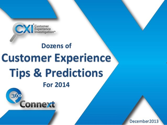 Dozens of  Customer Experience Tips & Predictions For 2014  December2013