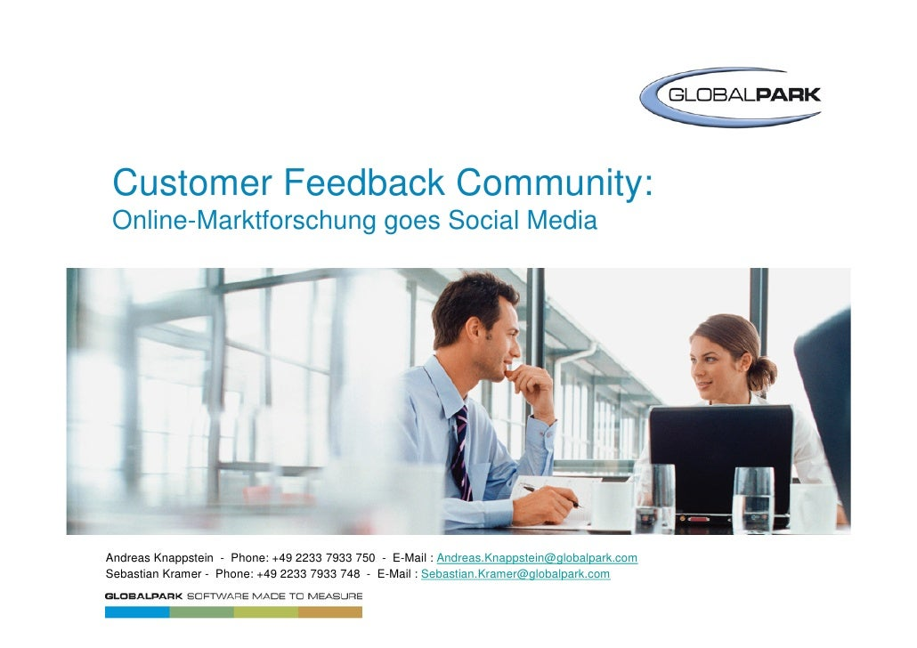 Customer Feedback Community:  Online-Marktforschung goes Social Media     Andreas Knappstein - Phone: +49 2233 7933 750 - ...