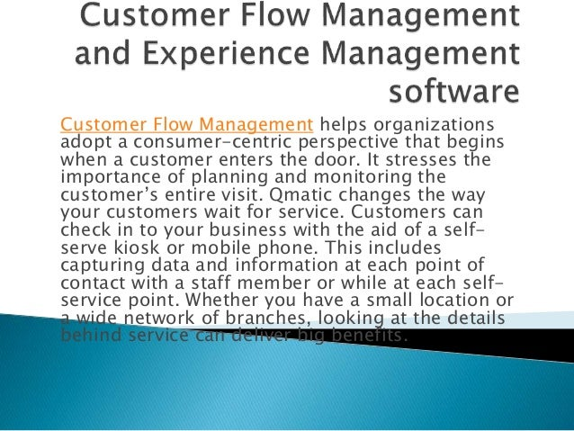 Customer Flow Management helps organizations adopt a consumer-centric perspective that begins when a customer enters the d...