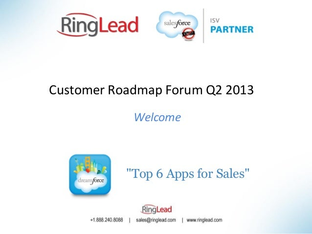 """Top 6 Apps for Sales"" Welcome Customer Roadmap Forum Q2 2013"