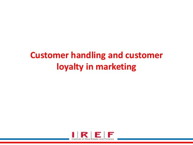 Customer handling and customer loyalty in marketing