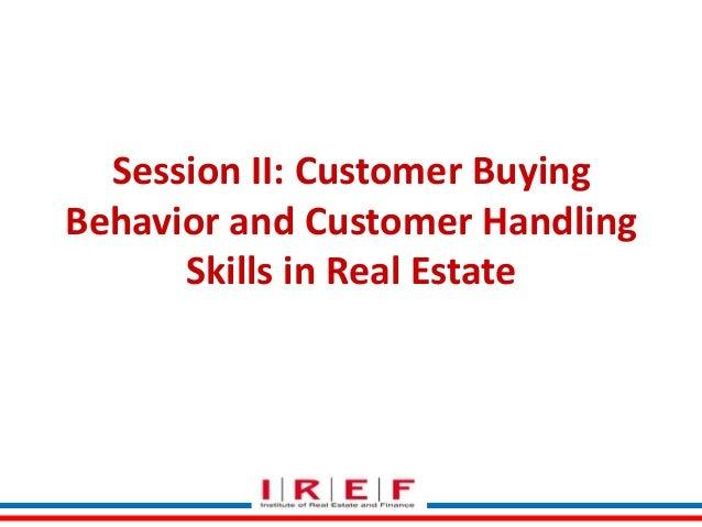 Session II: Customer Buying Behavior and Customer Handling Skills in Real Estate