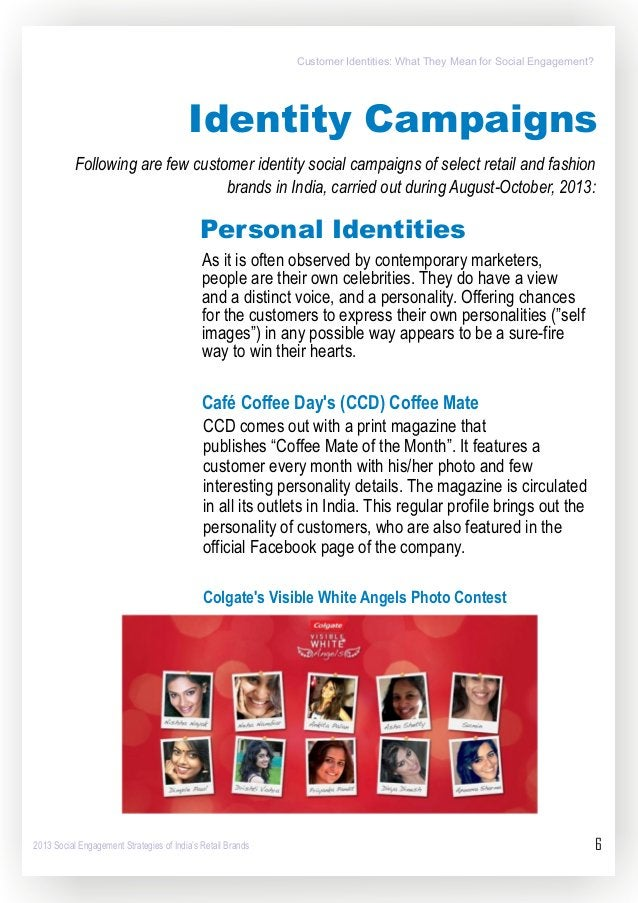 Identity Campaigns  Following are few customer identity social campaigns of select retail and fashion brands in India,  ca...