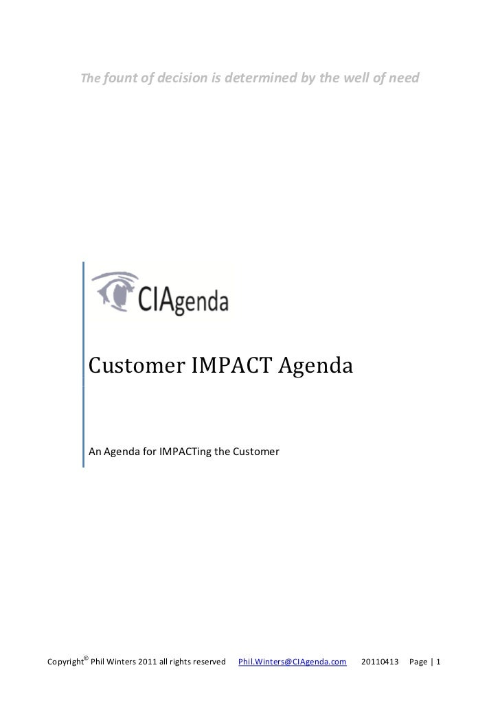 The fount of decision is determined by the well of need          Customer IMPACT Agenda          An Agenda for IMPACTing t...