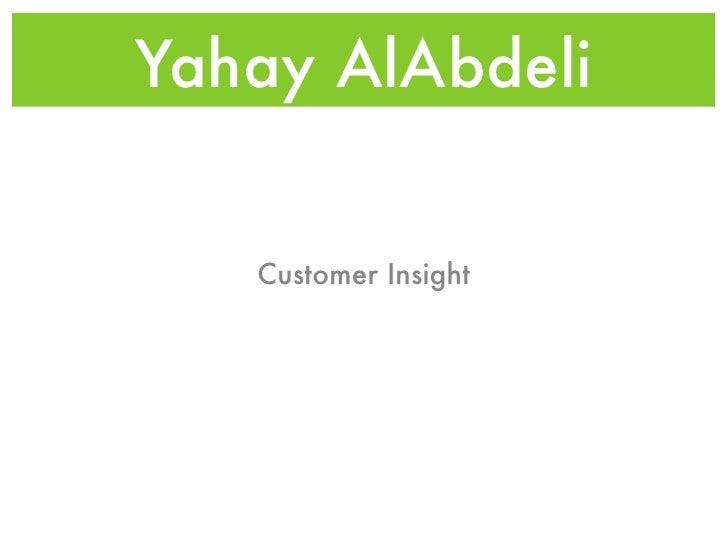 Yahay AlAbdeli      Customer Insight