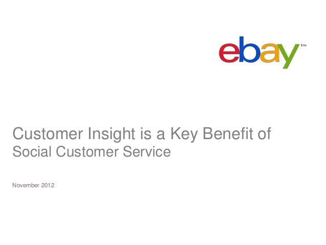 Customer Insight is a Key Benefit ofSocial Customer ServiceNovember 2012