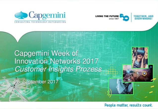 Capgemini Week of Innovation Networks 2017 Customer Insights Prozess 28. September 2017