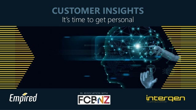 CUSTOMER INSIGHTS It's time to get personal IN ASSOCIATION WITH