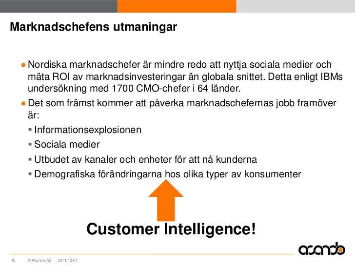 Marknadschefens utmaningar     ● Nordiska marknadschefer är mindre redo att nyttja sociala medier och       mäta ROI av ma...