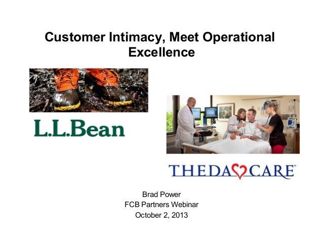 Customer Intimacy, Meet Operational Excellence Brad Power FCB Partners Webinar October 2, 2013