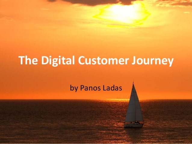 The Digital Customer Journey by Panos Ladas