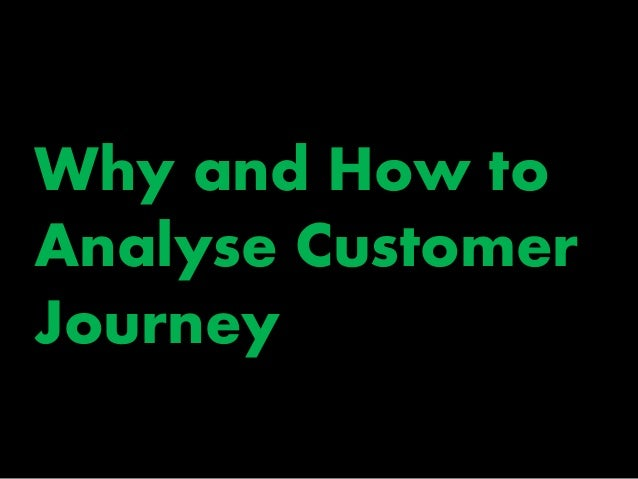 Why and How to Analyse Customer Journey