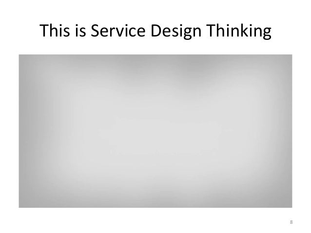 This  is  Service  Design  Thinking  8