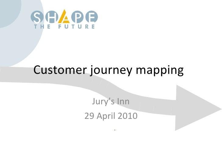 Customer journey mapping Jury's Inn 29 April 2010