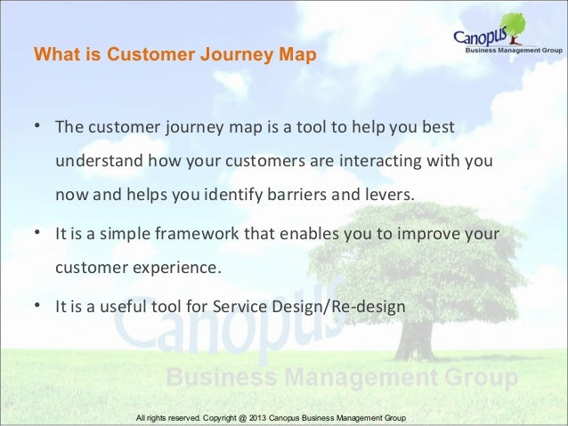 What is Customer Journey Map  • The customer journey map is a tool to help you best understand how your customers are inte...