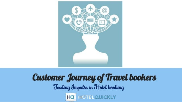 Customer Journey of Travel bookers Feeding Impulse in Hotel booking