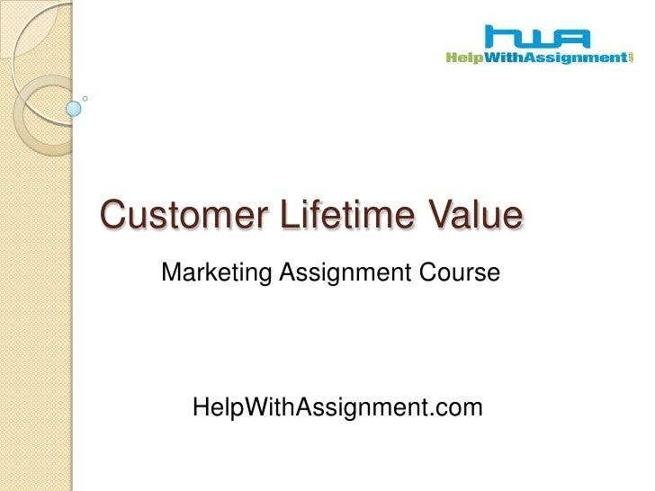 Customer Lifetime Value<br />Marketing Assignment Course<br />HelpWithAssignment.com<br />