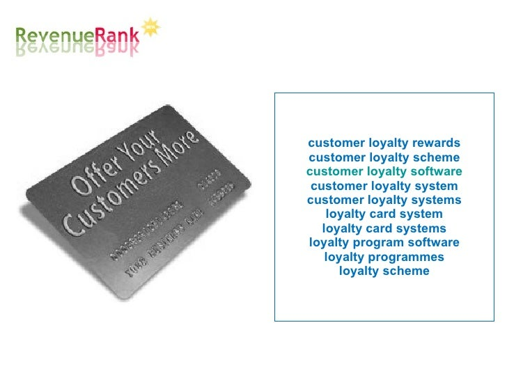 customer loyalty rewards customer loyalty scheme customer loyalty software customer loyalty system customer loyalty system...