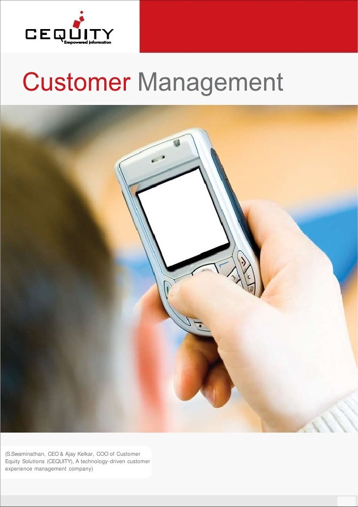 Customer Management     (S.Swaminathan, CEO & Ajay Kelkar, COO of Customer Equity Solutions (CEQUITY), A technology-driven...