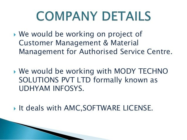  We would be working on project of Customer Management & Material Management for Authorised Service Centre.  We would be...