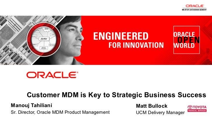 MASTER DATA MANAGEMENT              Customer MDM is Key to Strategic Business SuccessManouj Tahiliani                     ...