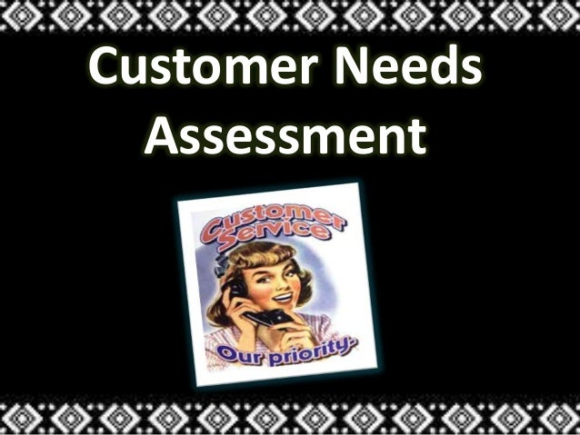 Customer Needs Assessment