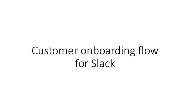 Customer onboarding flow for Slack