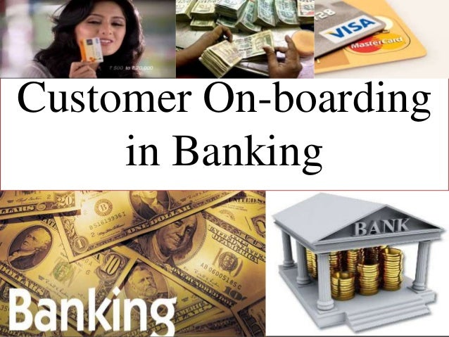 Customer On-boarding in Banking
