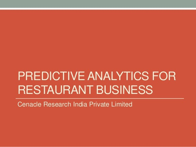 PREDICTIVE ANALYTICS FOR RESTAURANT BUSINESS  Cenacle Research India Private Limited
