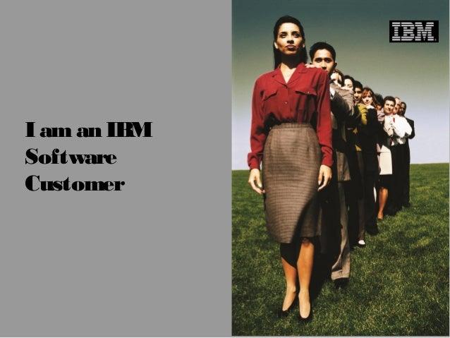 I am an IBM  Software  Customer