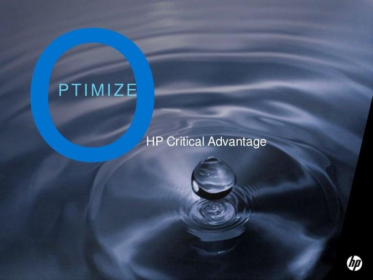 O<br />PTIMIZE<br />HP Critical Advantage<br />