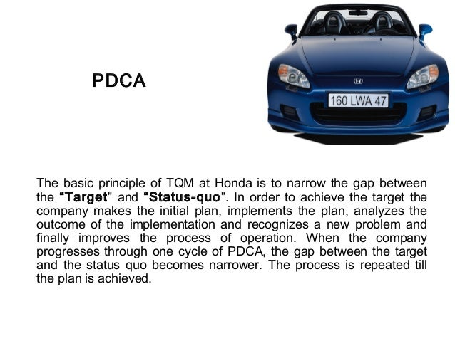 tqm practices at honda What makes a toyota engine so reliable  honda, toyota, etc  toyota practices this principle their tqm.