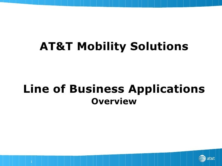 AT&T Mobility Solutions Line of Business Applications Overview