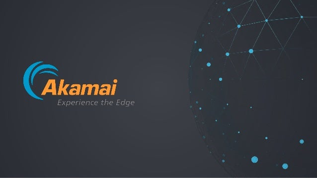 | Intelligent Edge Security | © 2018Akamai14