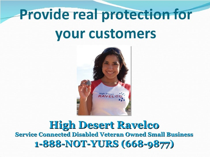 High Desert Ravelco Service Connected Disabled Veteran Owned Small Business 1-888-NOT-YURS (668-9877)