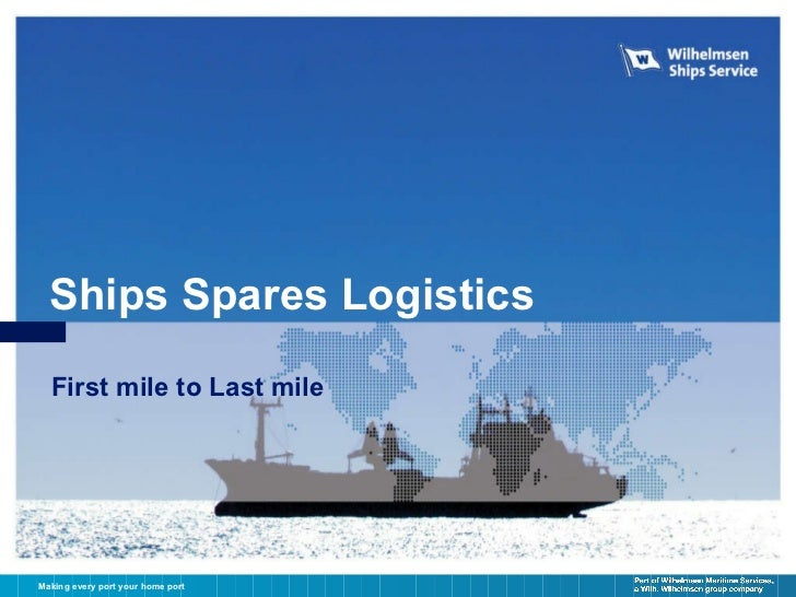 First mile to Last mile Ships Spares Logistics