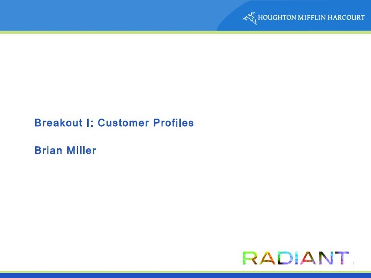 Breakout I: Customer Profiles Brian Miller
